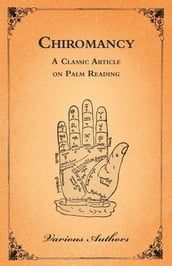 The Occult Sciences - Chiromancy Or Palm Reading