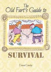 The Old Fart s Guide to Survival