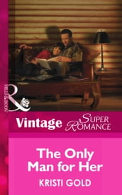 The Only Man for Her (Mills & Boon Vintage Superromance) (Delta Secrets, Book 3)
