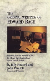 The Original Writings Of Edward Bach