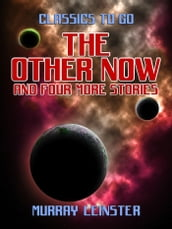 The Other Now and four more stories