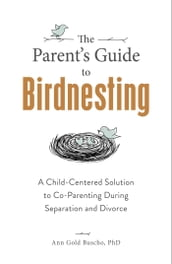 The Parent s Guide to Birdnesting