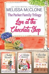 The Parker Family Trilogy: Love at the Chocolate Shop
