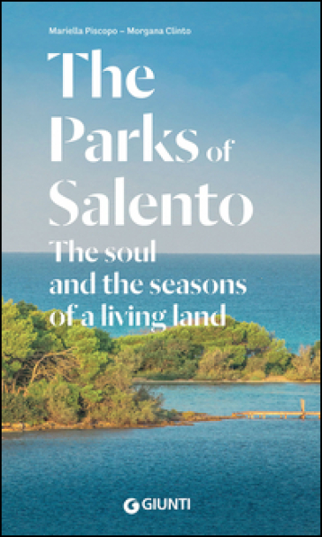 The Parks of Salento. The soul and the seasons of a living land - Mariella Piscopo | Rochesterscifianimecon.com