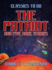 The Patriot and five more stories