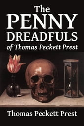 The Penny Dreadfuls of Thomas Peckett Prest: Varney the Vampire, The String of Pearls, and The Demon of the Hartz