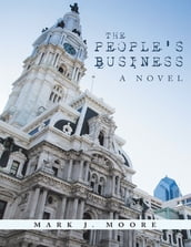 The People s Business: A Novel