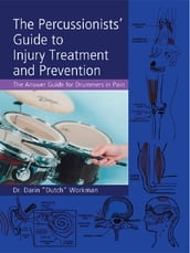 The Percussionists  Guide to Injury Treatment and Prevention
