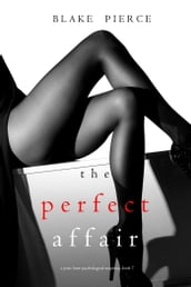 The Perfect Affair (A Jessie Hunt Psychological Suspense ThrillerBook Seven)