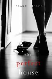 The Perfect House (A Jessie Hunt Psychological Suspense ThrillerBook Three)