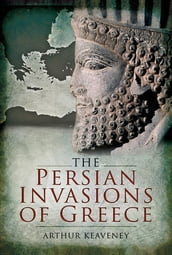 The Persian Invasions of Greece