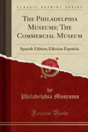 The Philadelphia Museums; The Commercial Museum