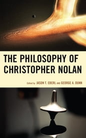 The Philosophy of Christopher Nolan