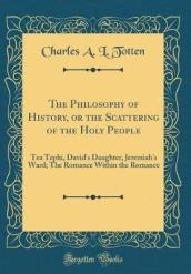 The Philosophy of History, or the Scattering of the Holy People