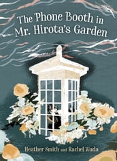 The Phone Booth in Mr. Hirota s Garden