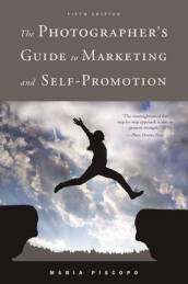 The Photographer s Guide to Marketing and Self-Promotion