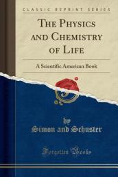 The Physics and Chemistry of Life
