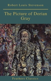 The Picture of Dorian Gray (Feathers Classics)