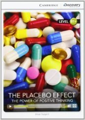 The Placebo effect: the power of positive thinking. Cambridge discovery education interactive readers. Con espansione online. Per le Scuole superiori