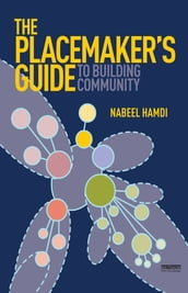 The Placemaker s Guide to Building Community