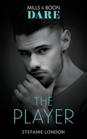 The Player (Mills & Boon Dare) (Close Quarters, Book 5)
