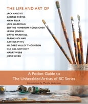 The Pocket Guide to the Unheralded Artists of BC Series