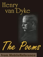 The Poems Of Henry Van Dyke With Index Of First Lines (Mobi Classics)