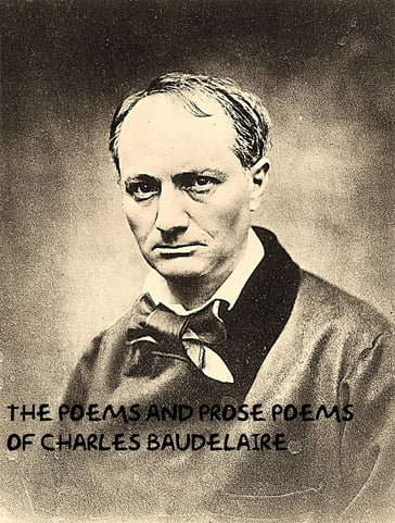 The Poems and Prose Poems of Charles Baudelaire
