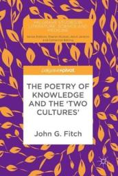 The Poetry of Knowledge and the  Two Cultures