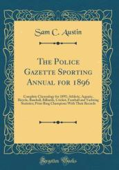 The Police Gazette Sporting Annual for 1896