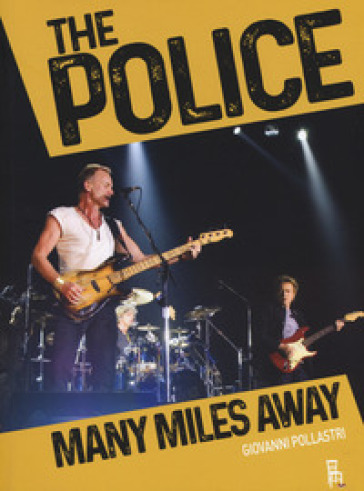 The Police. Many miles away - Giovanni Pollastri |