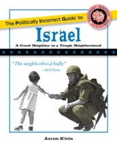 The Politically Incorrect Guide to Israel