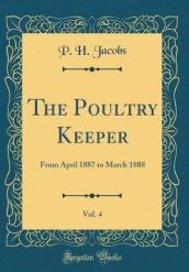 The Poultry Keeper, Vol. 4