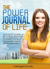 The Power Journal Of Life!