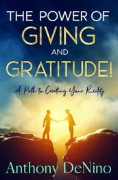 The Power of Giving and Gratitude!