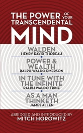 The Power of Your Transcendental Mind (Condensed Classics)