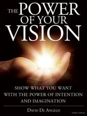 The Power of your Vision