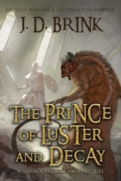 The Prince of Luster and Decay: A Thunderstrike Saga Prequel