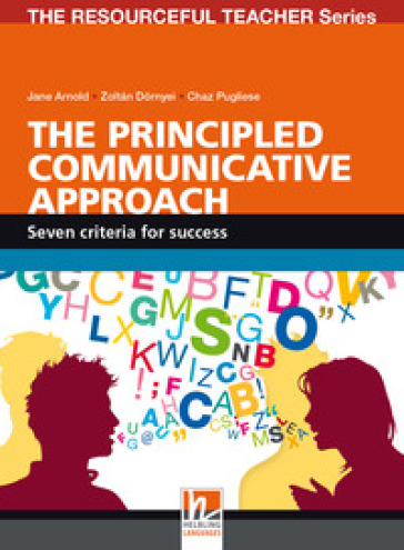 The Principled Communicative Approach. Seven criteria for success - Jane Arnold  