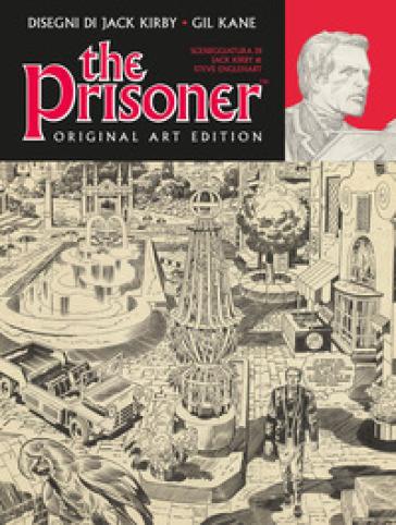 The Prisoner. Original art edition. Ediz. italiana - Jack Kirby  