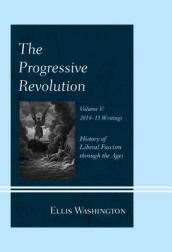 The Progressive Revolution Vol. V  2014-2015 Writings