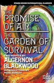 The Promise of Air / The Garden of Survival