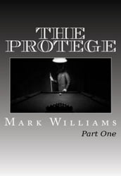 The Protege: Part I