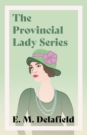 The Provincial Lady Series