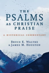 The Psalms as Christian Praise