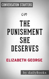 The Punishment She Deserves: A Lynley Novelby Elizabeth George   Conversation Starters