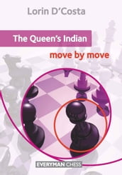 The Queen s Indian: Move by Move