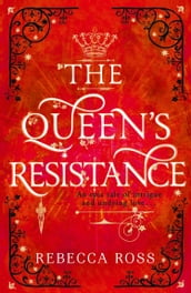 The Queen s Resistance (The Queen s Rising, Book 2)