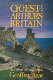 The Quest For Arthur s Britain