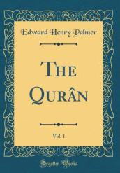 The Quran, Vol. 1 (Classic Reprint)